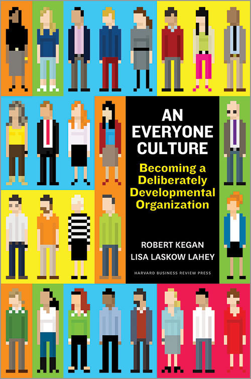 An Everyone Culture Becoming A Deliberately Developmental Organization 14259 Business Books How To Become Learning Organization