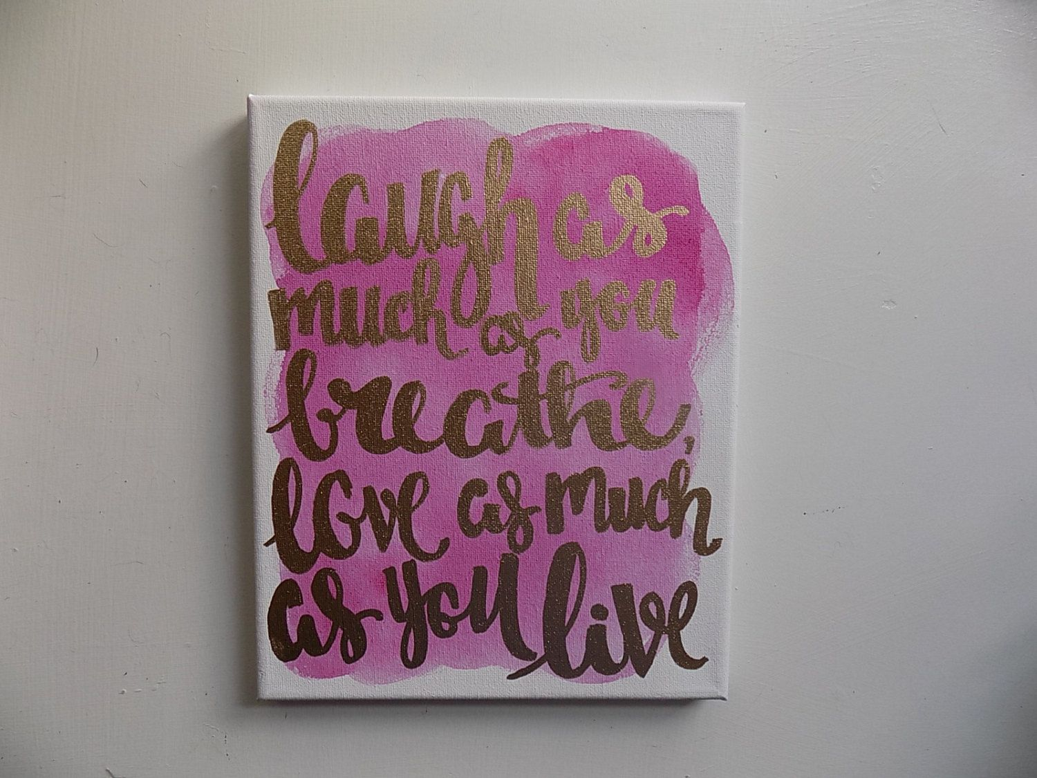 Laugh as much as you breath love as much as you live canvas quote art watercolor home decor quotes on canvas Pink gold quote canvas art by ArtOfWordsBoutique on Etsy