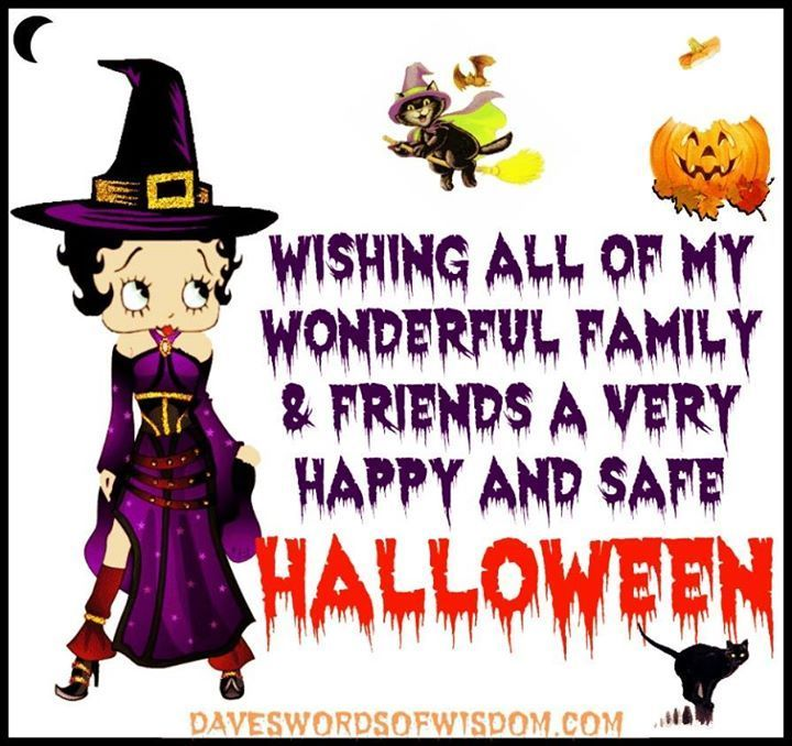 Wishing All My Family And Friends A Happy Safe Halloween Halloween Betty  Boop Happy Halloween Halloween Quotes Halloween Quote Happy Halloween Quotes