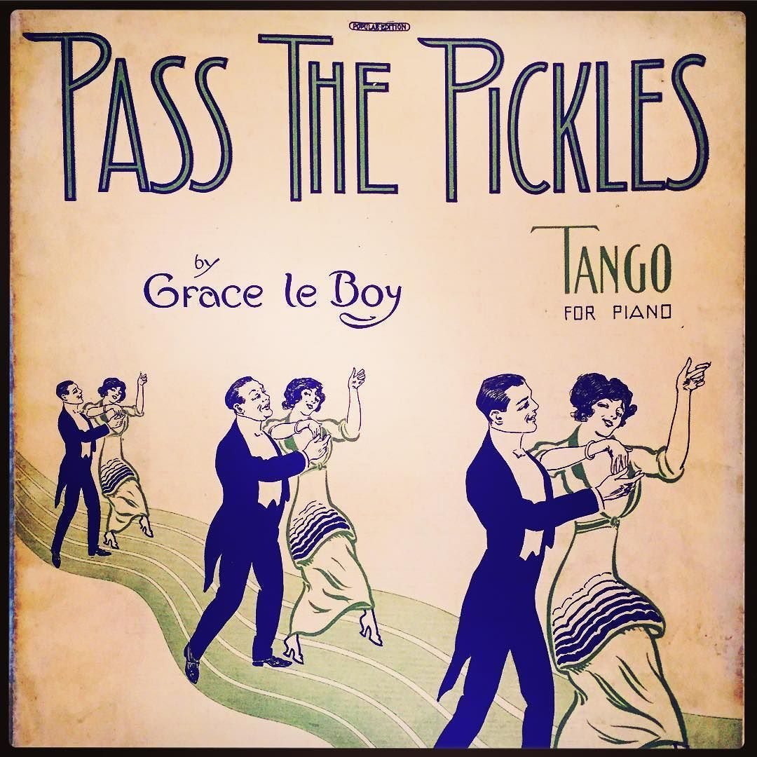 Pass The Pickles Tango for Piano 1913 #music #sheetmusic #culinary #pickles #tango #1913 by lizzyoungbookseller