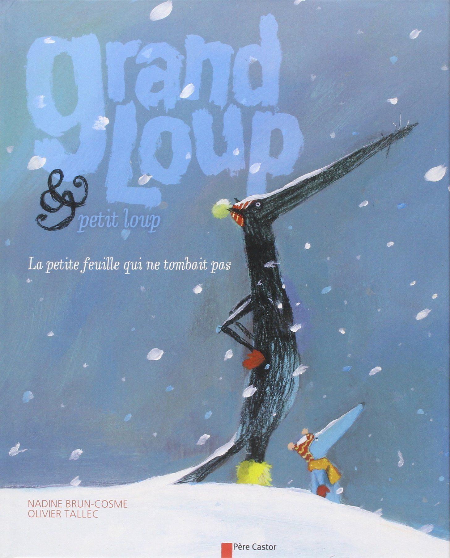 Grand Loup ET Petit Loup/LA Petite Feuille Qui NE Tombait