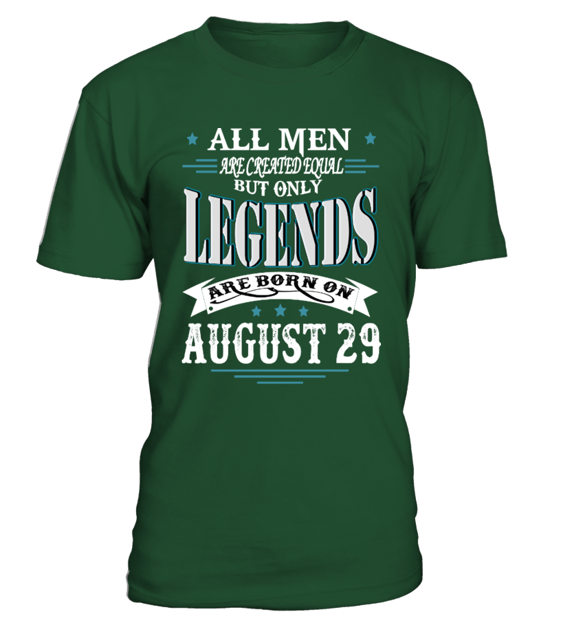 Legends are born on August 29  #gift #idea #shirt #image #funny #new #top #best #videogame #tvshow #like