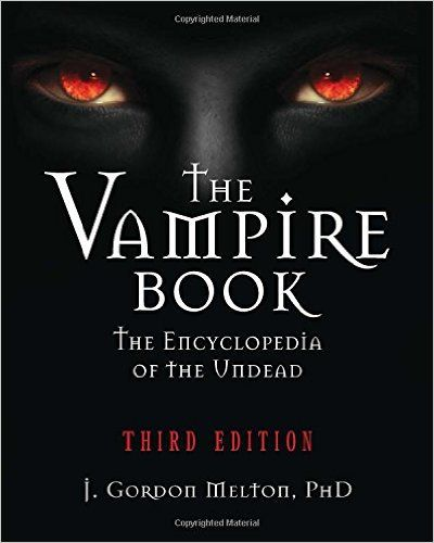 The vampire book the encyclopedia of the undead j gordon melton the vampire book the encyclopedia of the undead j gordon melton 9781578592814 fandeluxe Choice Image