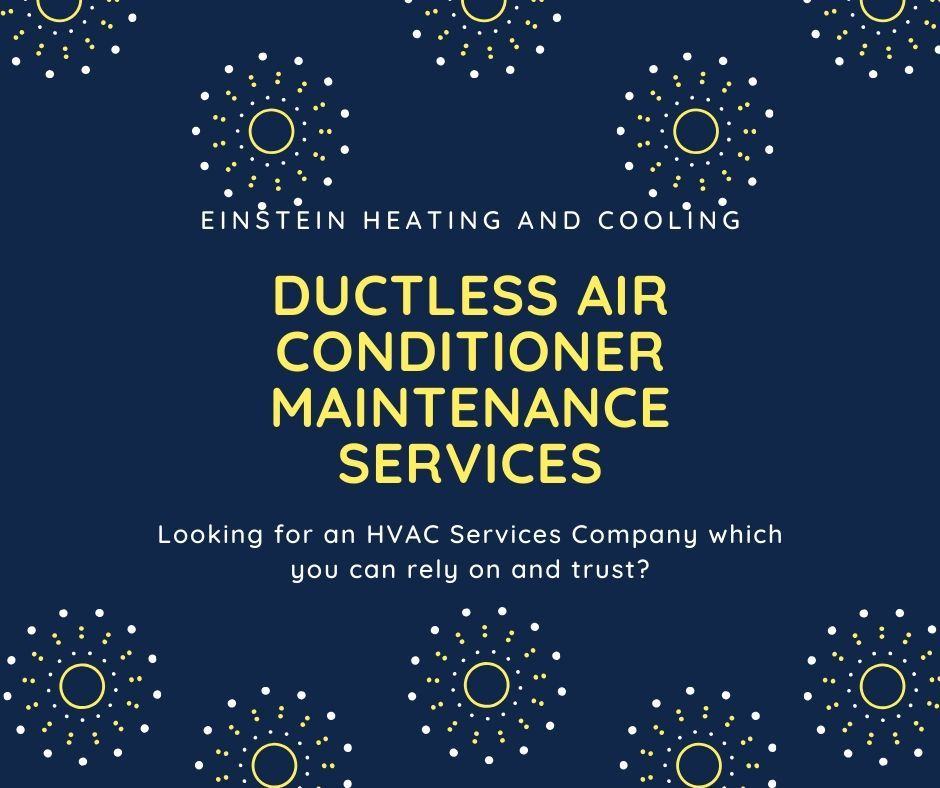 Ductless Air Conditioner Services Einstein Heating And Cooling In 2020 With Images Air Conditioner Maintenance Air Conditioner Service Ductless