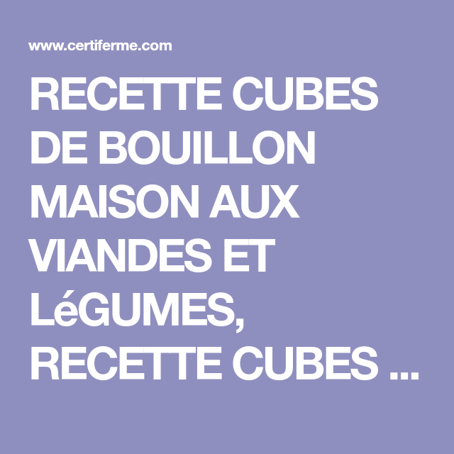 Photo of RECIPE HOUSE BOUILLON CUBES WITH MEAT AND VEGETABLES, REC …