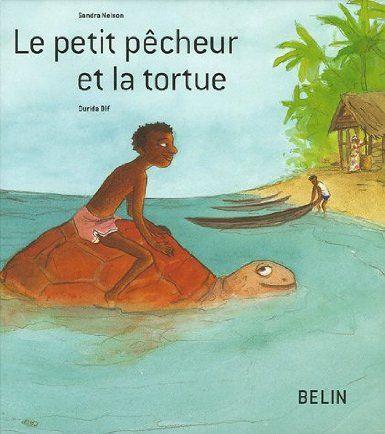 Amazon.fr - Le petit pêcheur et la tortue - Sandra Nelson, Ourida Dif - Livres