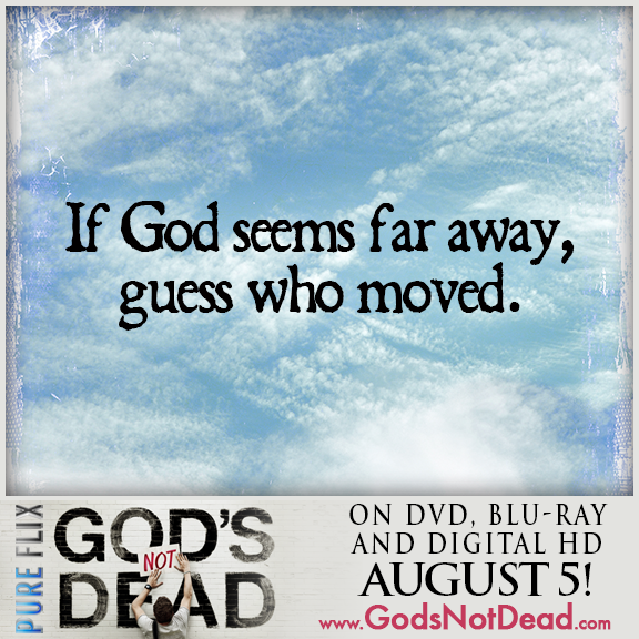 If God seems far away, guess who moved.