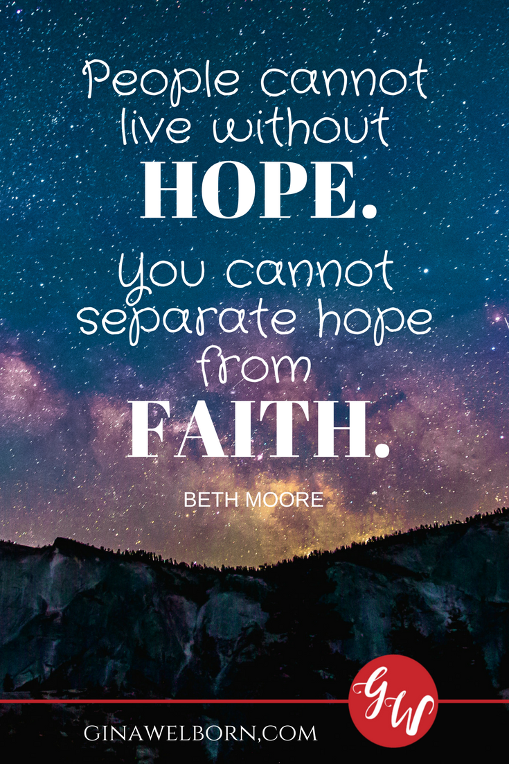 People Cannot Live Without Hope You Cannot Separate Hope From Faith Faith Quotes Spiritual Encouragement Faith