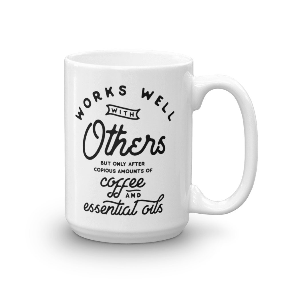 15oz Mug Works Well with Others (coffee) Mugs