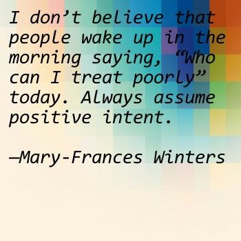 Always assume positive intent Quotes Mary frances, Attitude of
