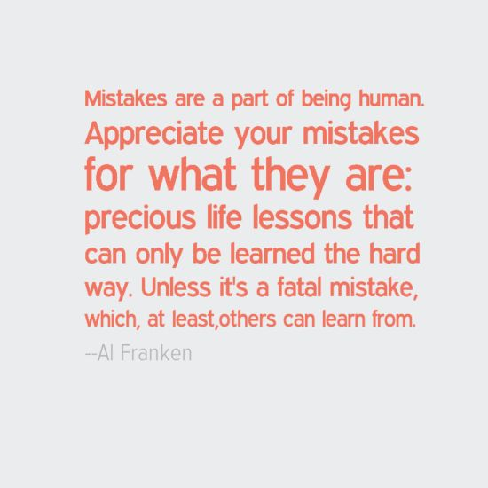Mistakes. | Life lessons, Favorite quotes, Quotes about ...