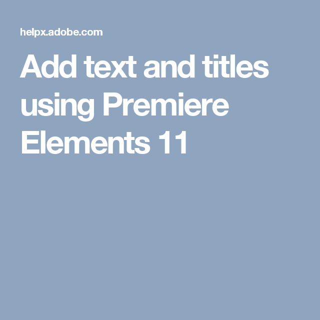 Add text and titles using premiere elements 11 by chad of lynda add text and titles using premiere elements 11 by chad of lynda ccuart Image collections