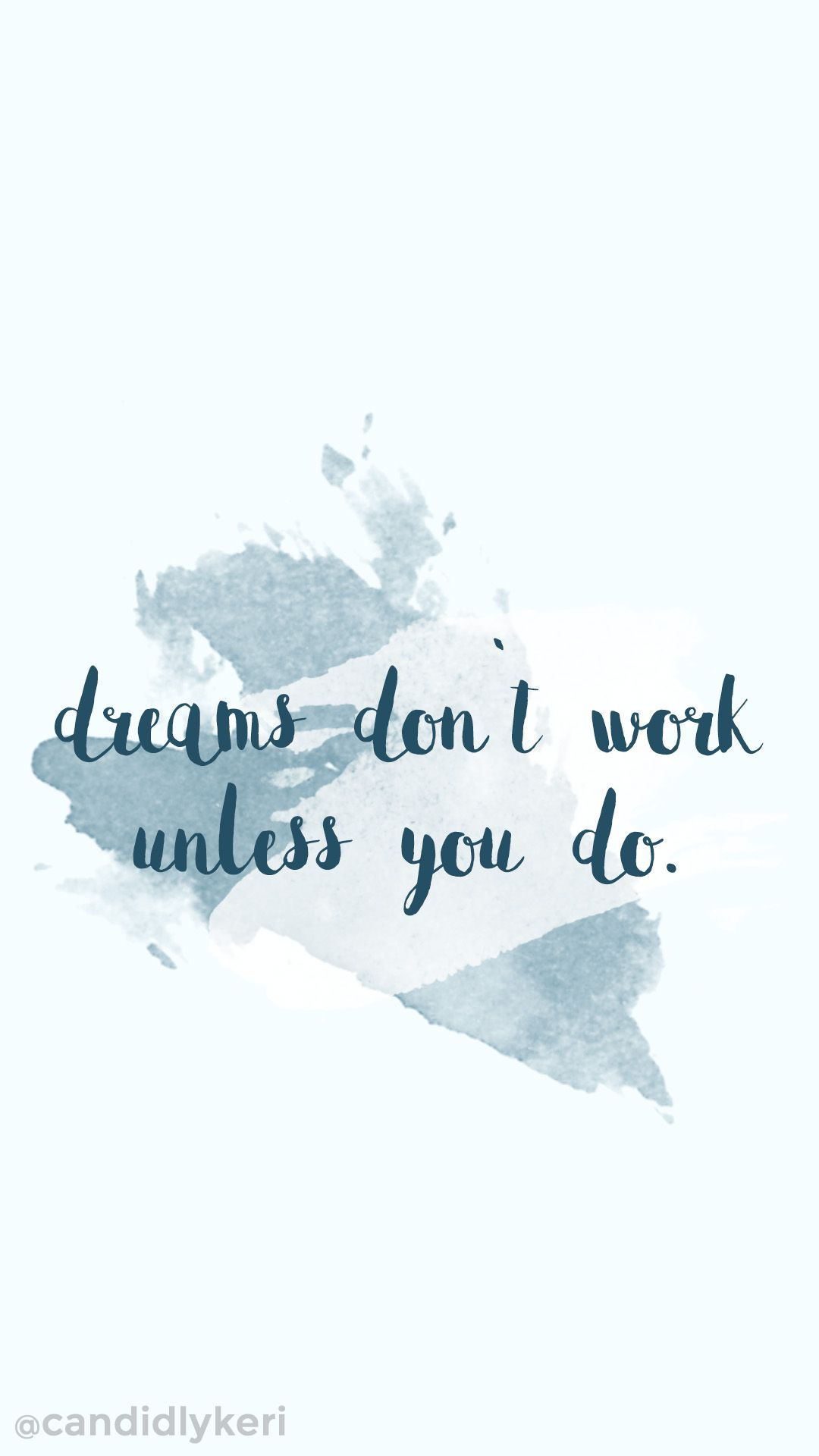 dreams dont work unless you do blue watercolor splash paint quote inspirational background wallpaper