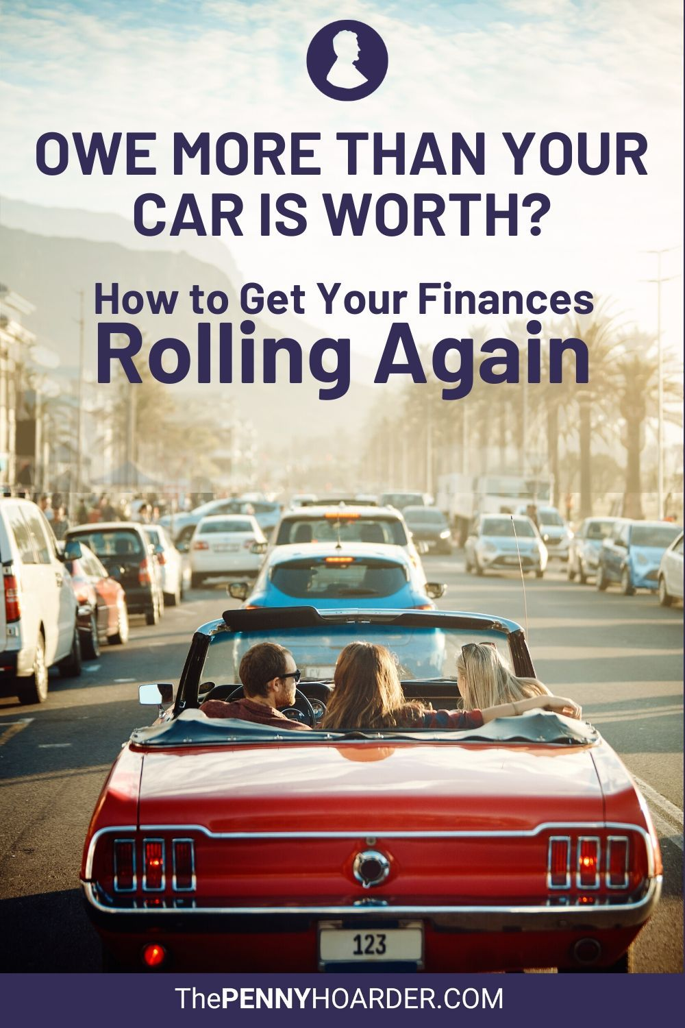 Owe More Than Your Car Is Worth How To Get Your Finances Rolling Again Finance How To Get You Got This