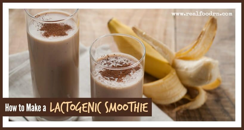 How to Make a Lactogenic Smoothie | Real Food RN