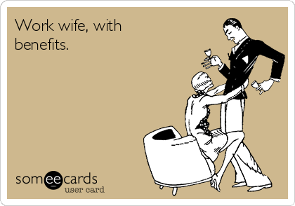 Work Wife With Benefits Officehoe Work Wife Office Jokes Work