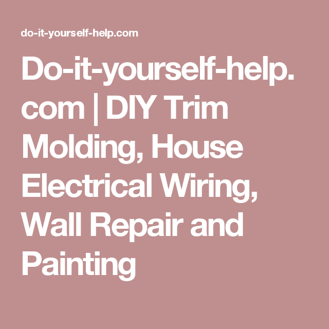 Do it yourself help diy trim molding house electrical wiring pictures and instructions for diy trim molding electrical wiring wall framing wall repair house painting and more solutioingenieria Image collections
