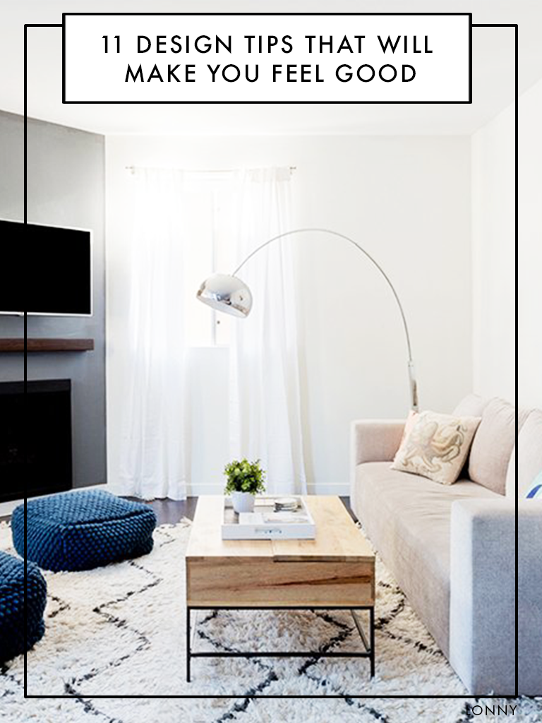 11 Design Tips That Will Make You Feel Good Small Living Rooms West Elm Living Room Living Room Designs