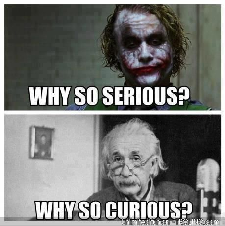 Why So Serious Nerdy Jokes Funny Memes Blonde Jokes