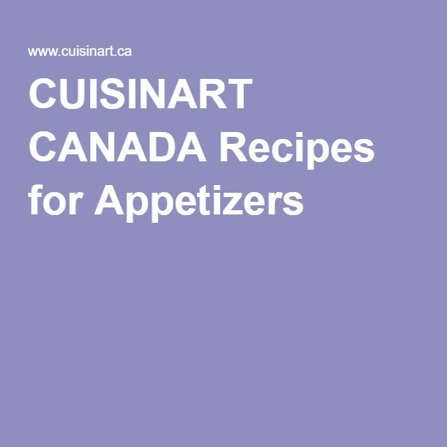 CUISINART CANADA Recipes for Appetizers