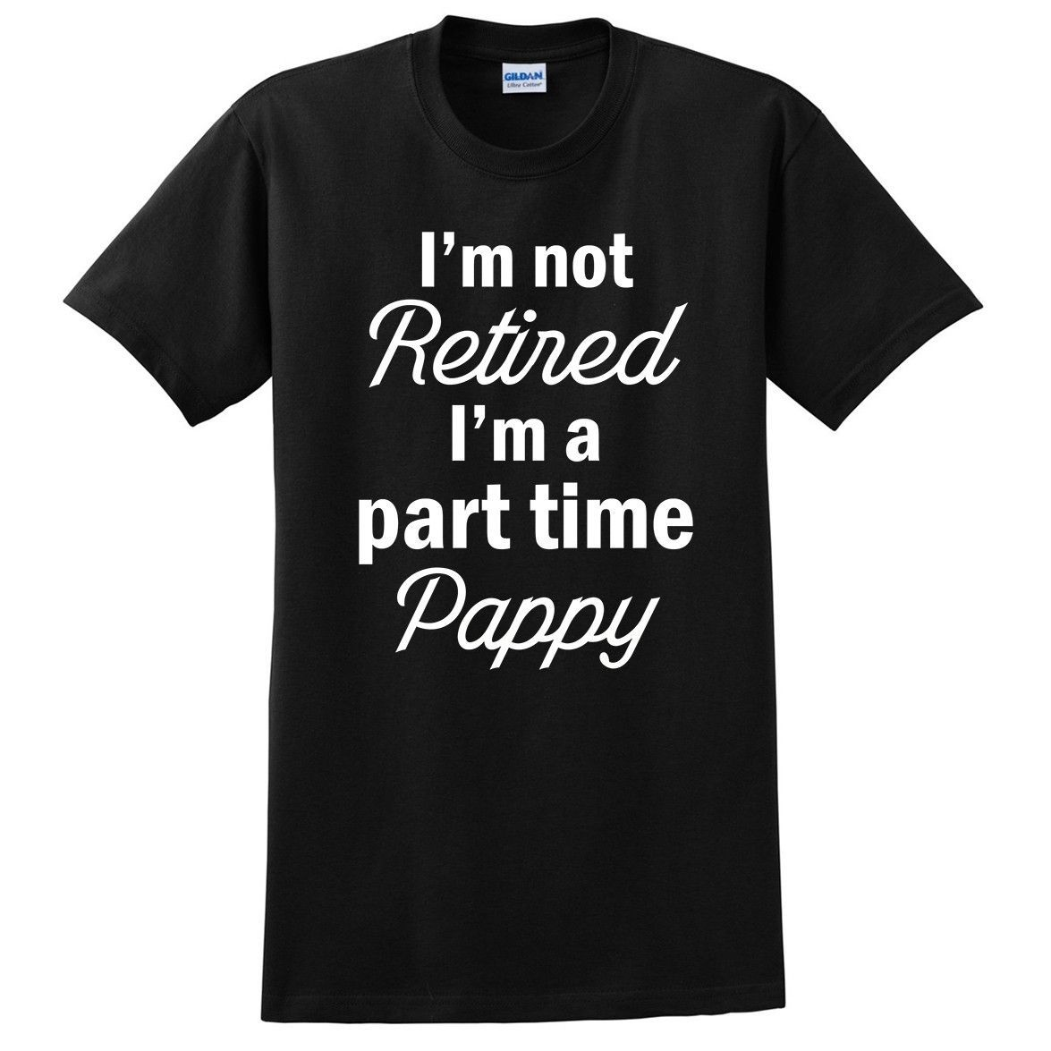I'm not retired, I'm a part time pappy T Shirt #pappy  #giftforpappy   #birthdaygift  #retired  #family