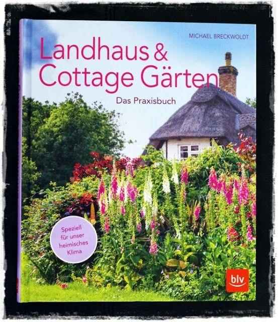 buchtipp landhaus cottage g rten g rtnern im englischen stil cottage garten garten