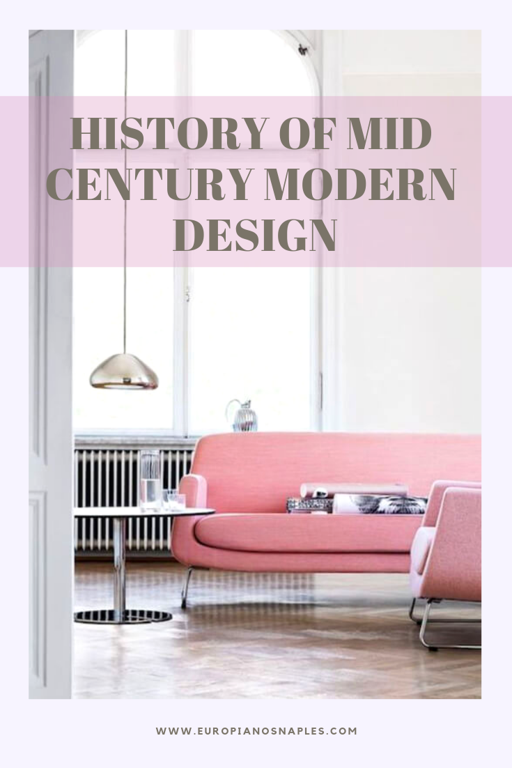 History Of Mid Century Modern Design And Decor Mid Century Modern Design Modern Design Mid Century Modern