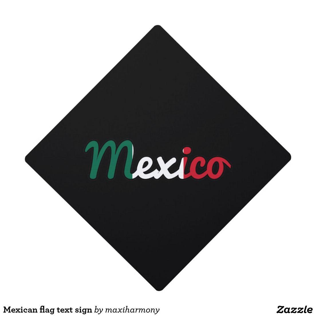 mexican flag text sign graduation cap toppers graduation cap