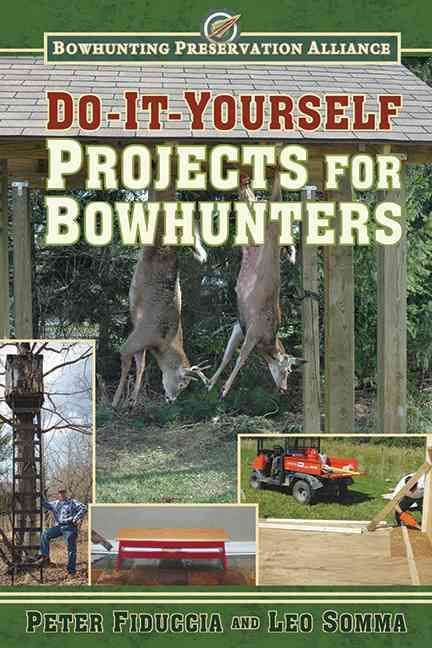 Do it yourself projects for bowhunters is a detailed reference do it yourself projects for bowhunters is a detailed reference book including dozens of solutioingenieria Images