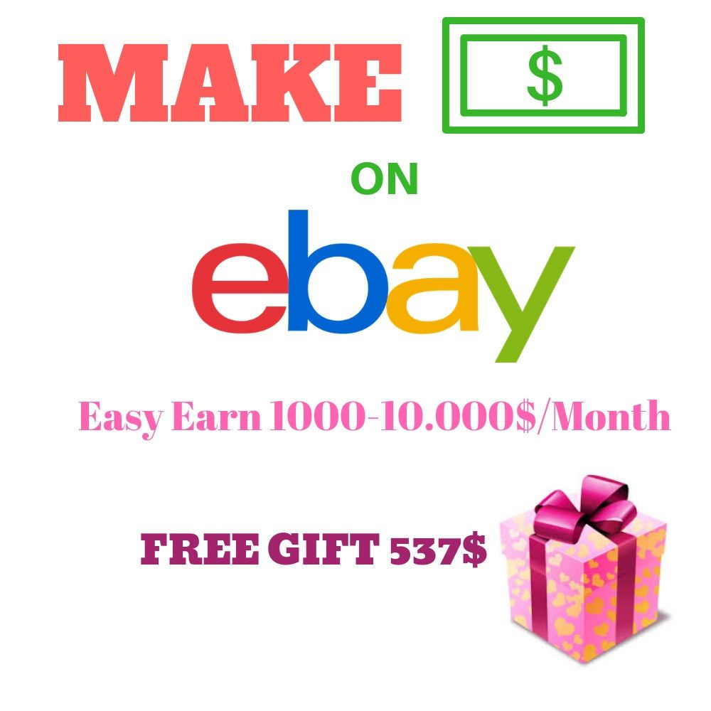 Make Money On Ebay With 1 Earn 10.000 Per Month
