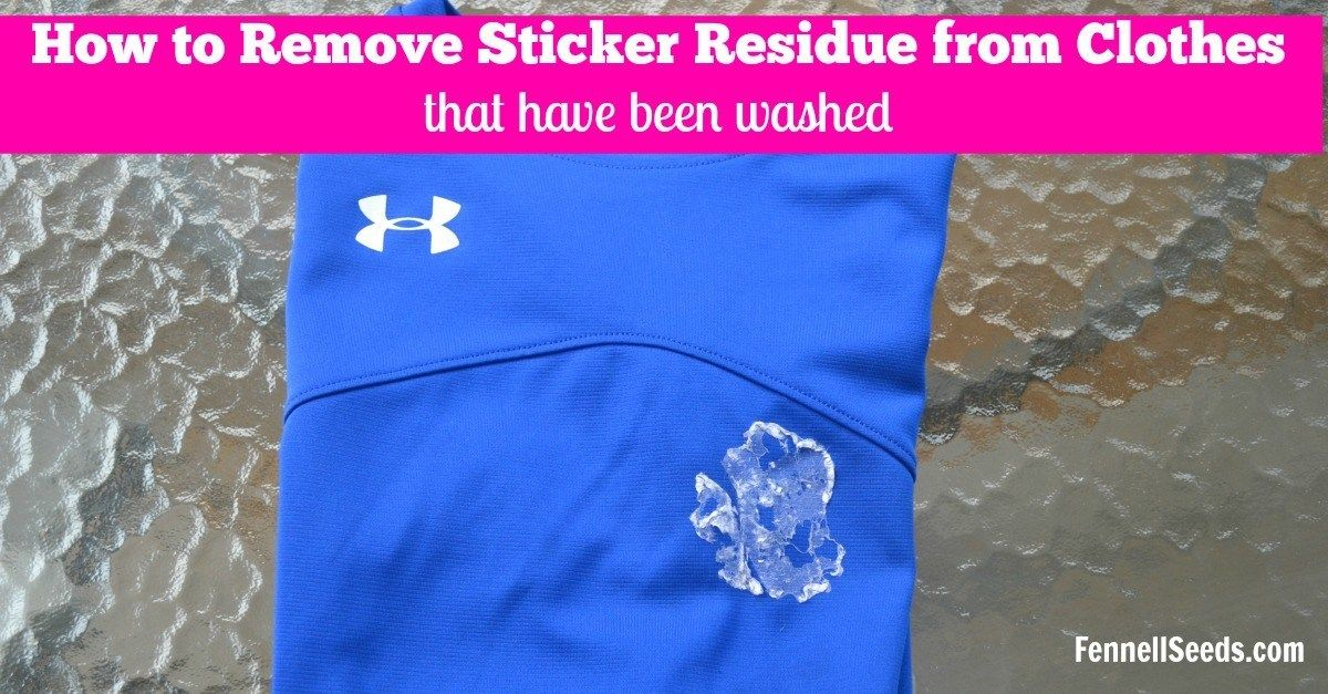 How To Get Sticker Residue Off Clothes After Going Through The Wash Sticker Removal Remove Sticker Residue Get Stickers Off