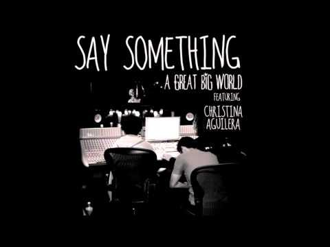 Say Something A Great Big World Feat Christina Aguilera Audio