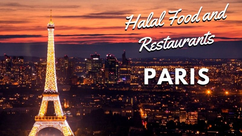 Finding Halal Food Restaurants And Places To Eat In Paris Is Not As Hard As Everyone Expects Locate Halal Restaurants N Halal Recipes Paris Restaurants Paris