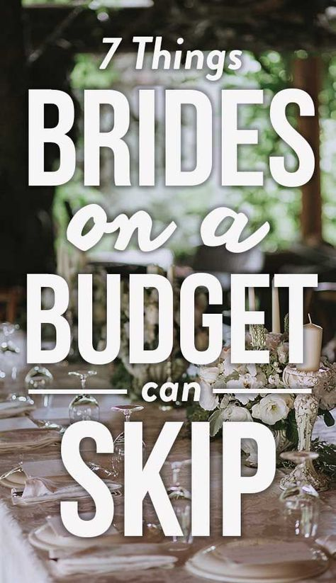 7 Things Every Bride Can Cut From Their Wedding Budget #weddingonabudget