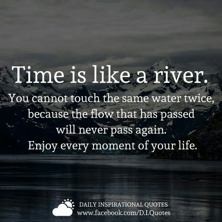 Pin By Perpetual Optimist On Wise Words Flow Quotes River Quotes Moments Quotes