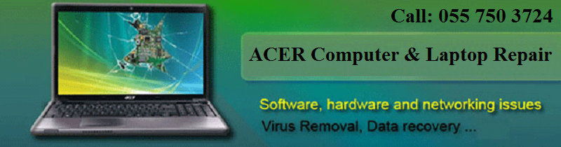 Call us @ 0557503724 for Acer computer &laptop repair services UAE ...