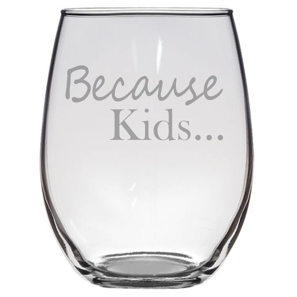 Because Kids Stemless Wine Glass Funny Gift Wife Husband Mom Dad Parents Teacher Birthday Present Couples Gifts Parent Mommy To Be You Can Get Additional