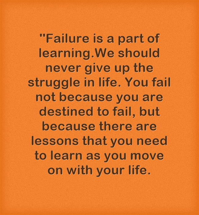 Failure Is A Part Of Learningwe Should Never Give Up The Life