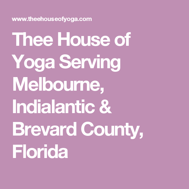 Thee House of Yoga Serving Melbourne, Indialantic