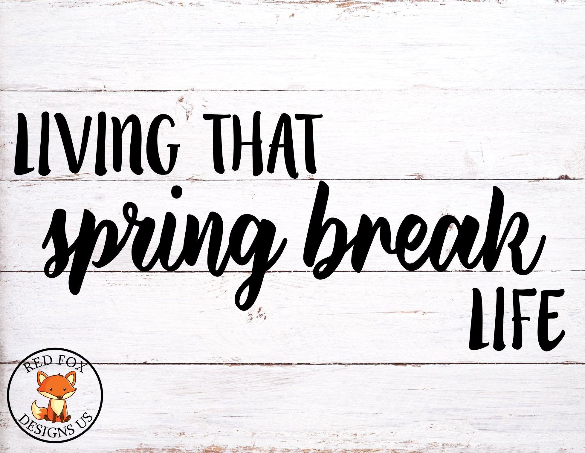Download Living that spring break life svg, Spring Break Baby ...