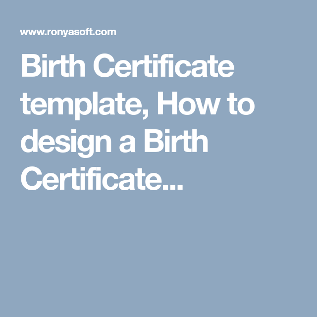 Certificate Of Birth Template Birth Certificate Template How To Design A Birth Certificate .