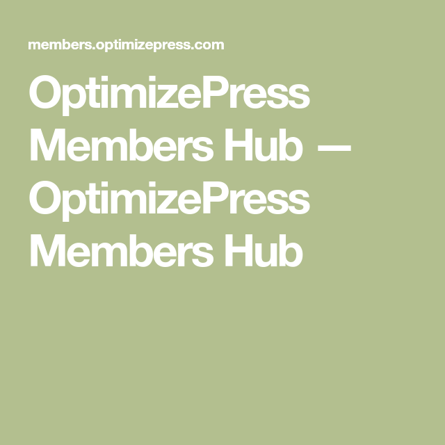 Optimizepress Members Hub Optimizepress Members Hub Play The