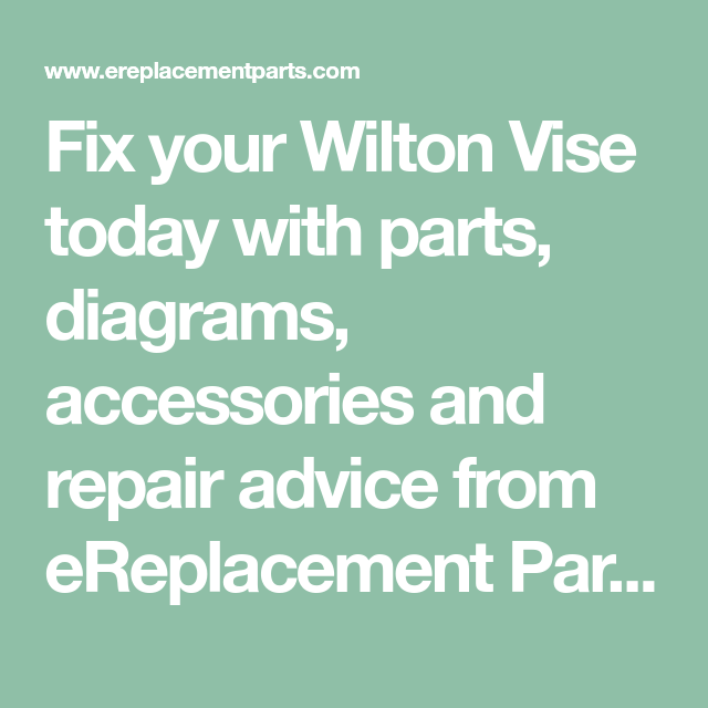 Fix Your Wilton Vise Today With Parts Diagrams Accessories And