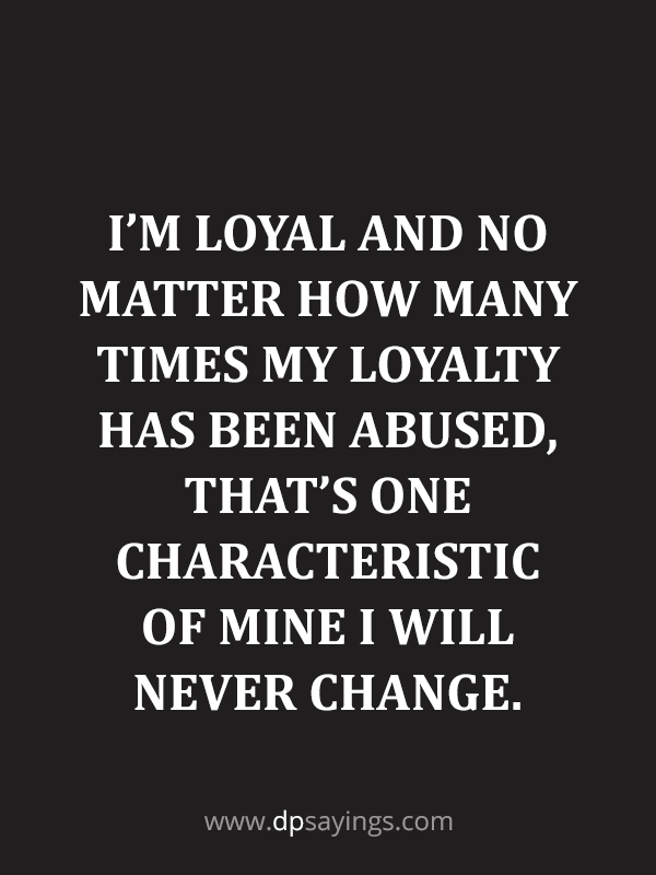 90 Famous Loyalty Quotes And Sayings About Being Loyal Lonliness Quotes Loyal Quotes Loyalty Quotes