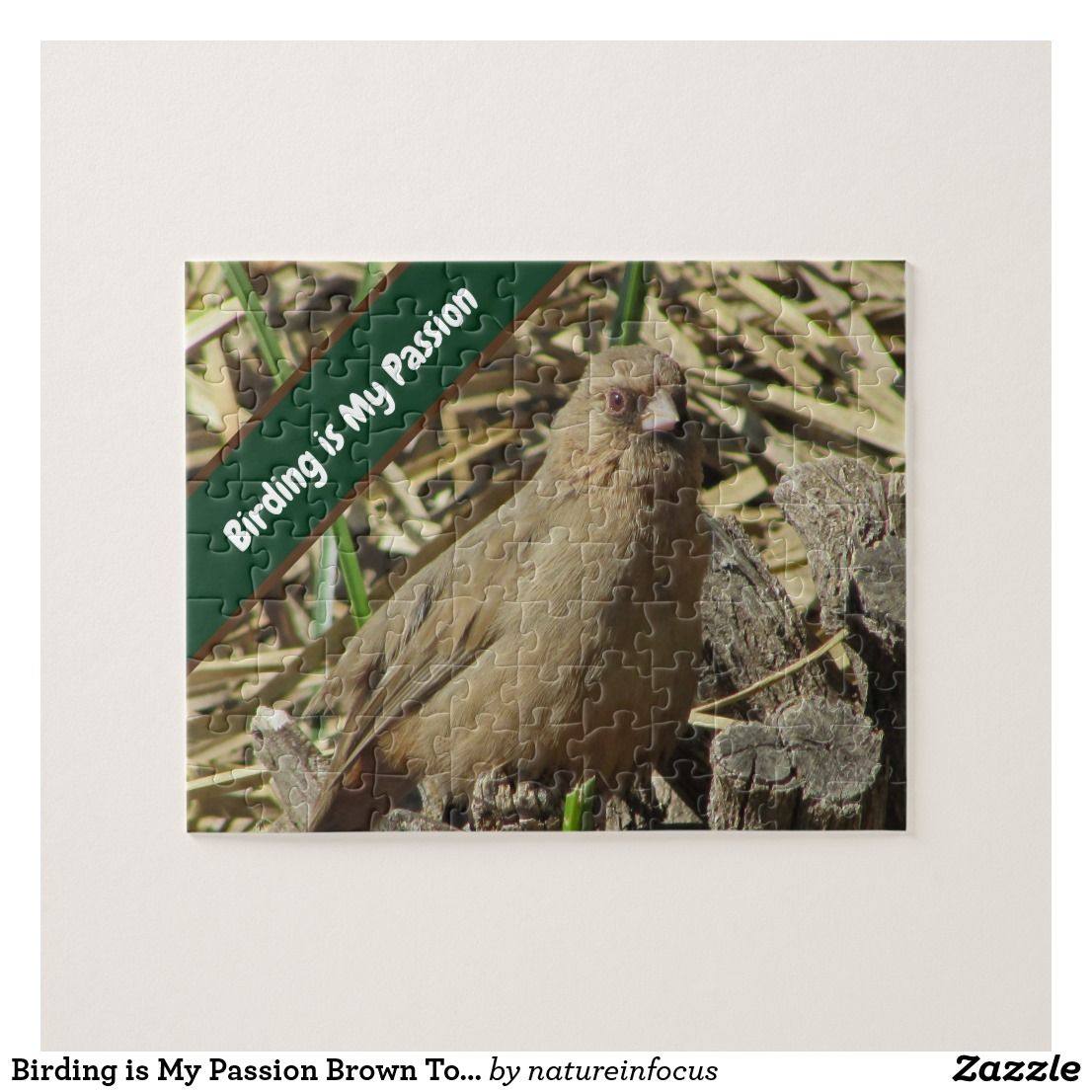 Birding is My Passion Brown Towhee Nature Bird Jigsaw Puzzle