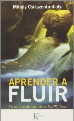 Aprender A Fluir Mihaly Csikszentmihalyi Pdf Español Http Helpbookhn Blogspot Com 2014 12 Apr Libros De Autoayuda Libros Digitales Libros Interesantes