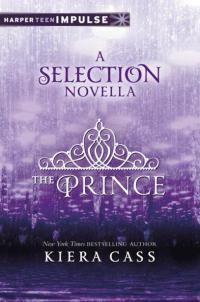 The Prince: A Selection Novella (HarperTeen Impulse) by Cass
