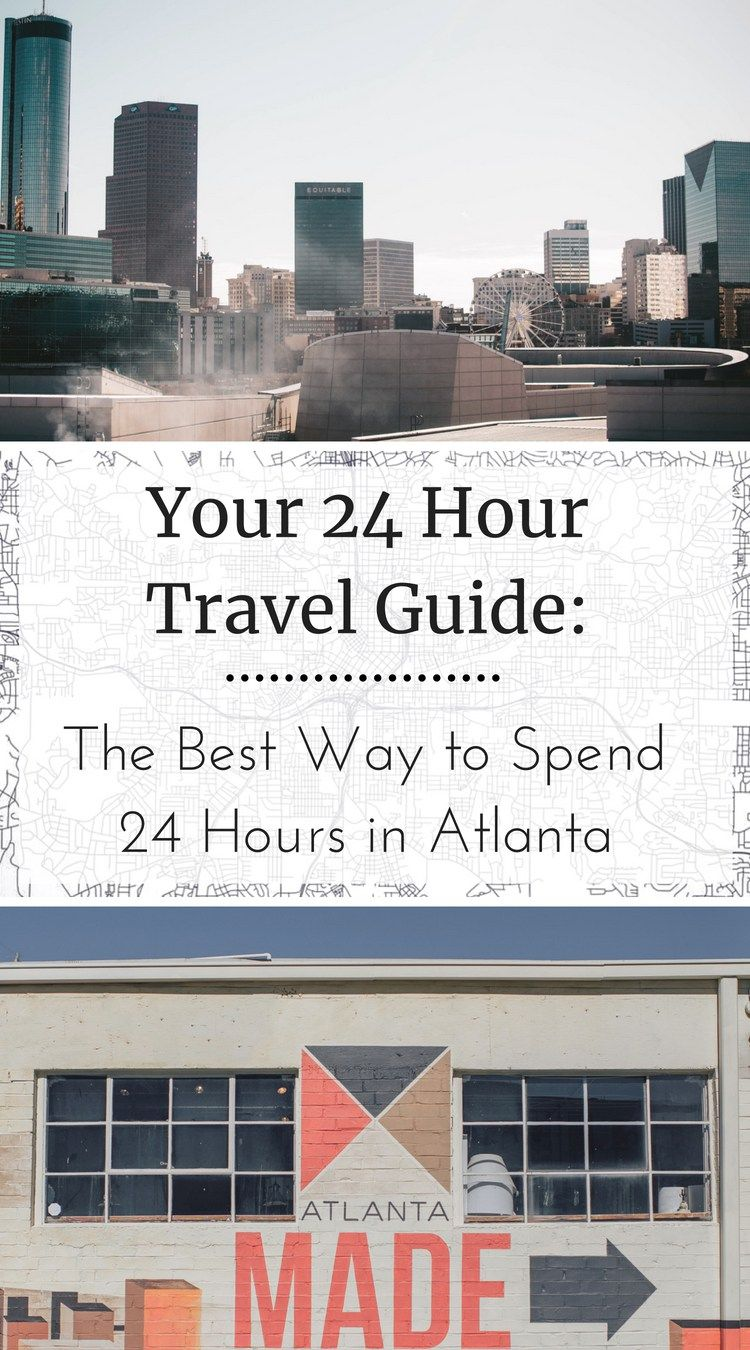 Your 24 Hour Travel Guide The Best Way To Spend 24 Hours In