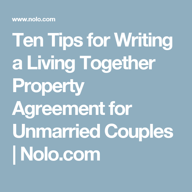 Ten Tips For Writing A Living Together Property Agreement For