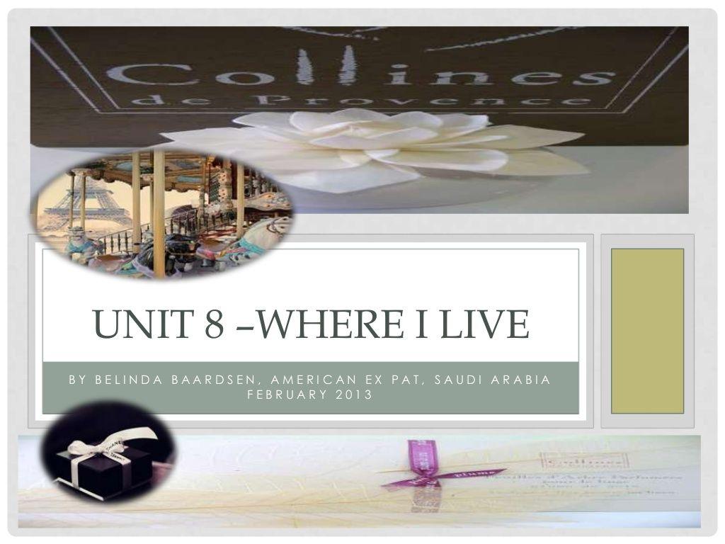 unit-8-where-i-live-22713 by Belinda Baardsen via Slideshare